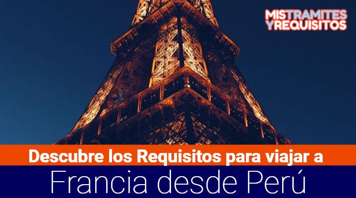 Requisitos para viajar a Francia desde Perú