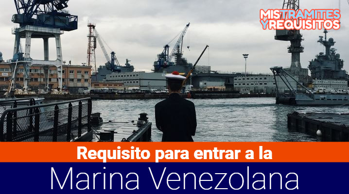 Conoce cuales son los Requisito para entrar a la Marina Venezolana
