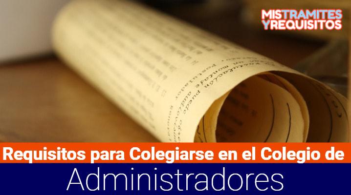 Requisitos para Colegiarse en el Colegio de Administradores