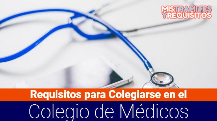 Conoce los Requisitos para Colegiarse en el Colegio de Médicos