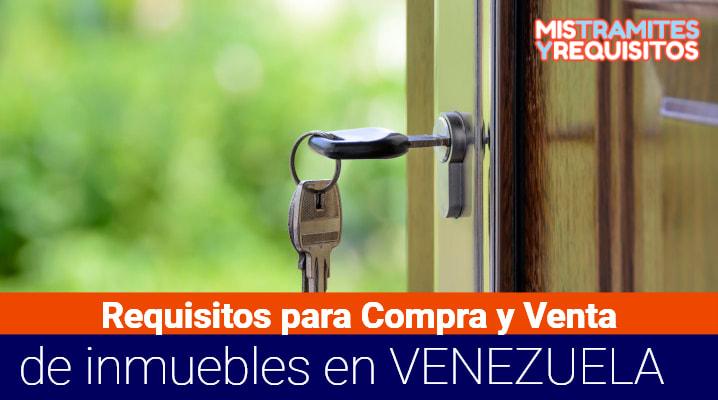 Requisitos para comprar y venta de inmuebles en Venezuela