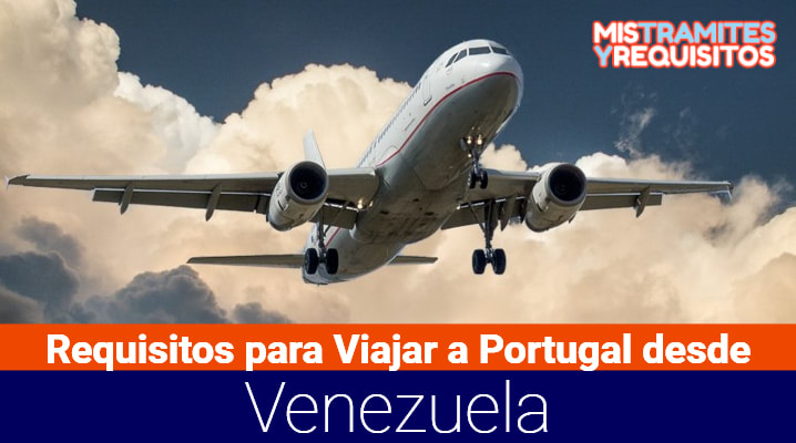 Requisitos para Viajar a Portugal desde Venezuela