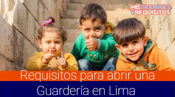 Conoce los Requisitos para abrir una Guardería en Lima