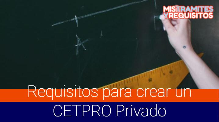 Conoce los Requisitos para crear un CETPRO Privado en Perú