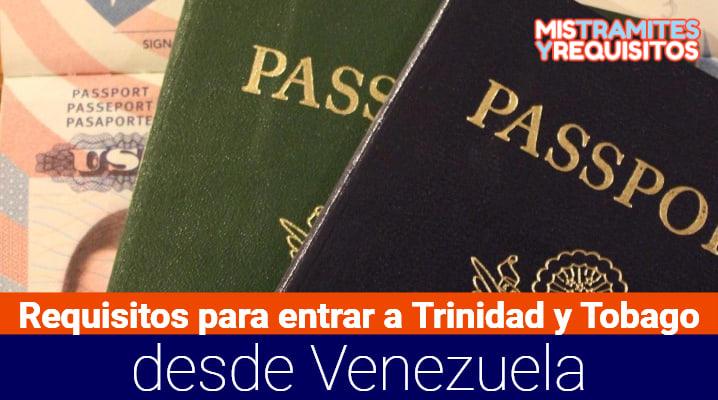 Descubre los Requisitos para entrar a Trinidad y Tobago desde Venezuela
