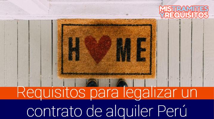 Conoce los Requisitos para legalizar un contrato de alquiler en el Perú