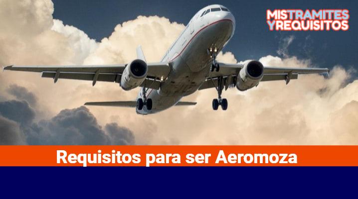 Requisitos para ser Aeromoza