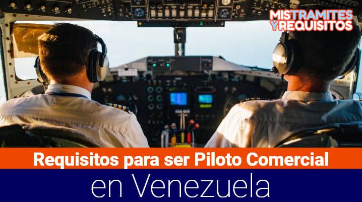 Conoce cuales son los Requisitos para ser Piloto Comercial en Venezuela