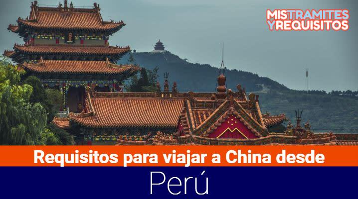 Descubre los Requisitos para viajar a China desde Perú