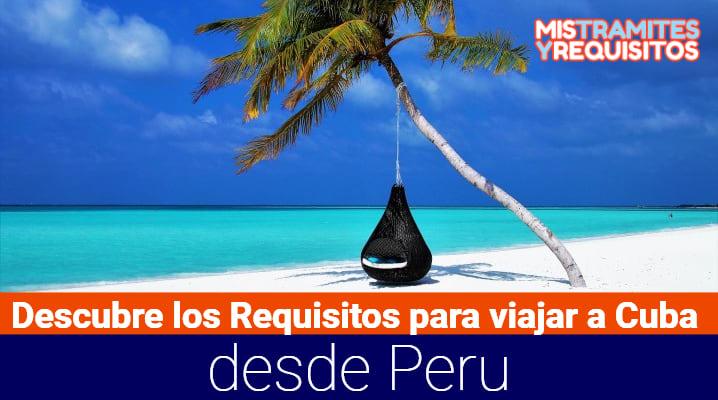 Requisitos para viajar a Cuba desde Perú