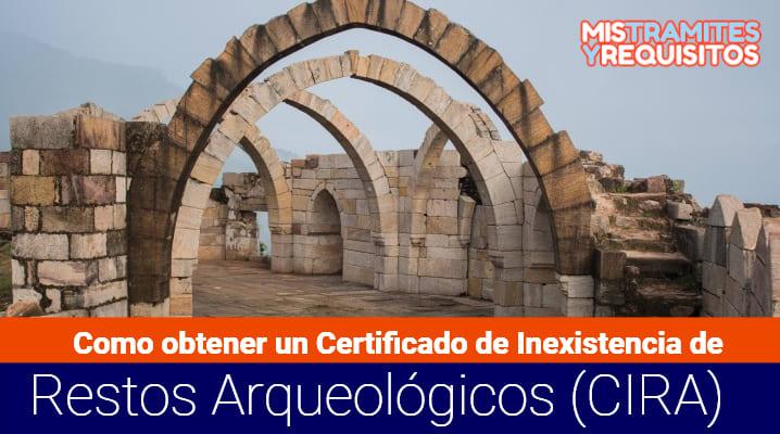 Conoce como obtener un Certificado de Inexistencia de Restos Arqueológicos (CIRA)