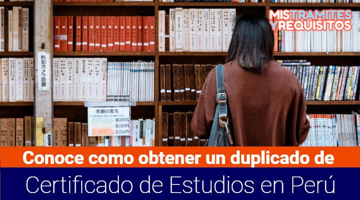 Conoce como obtener un duplicado de Certificado de Estudios en Perú