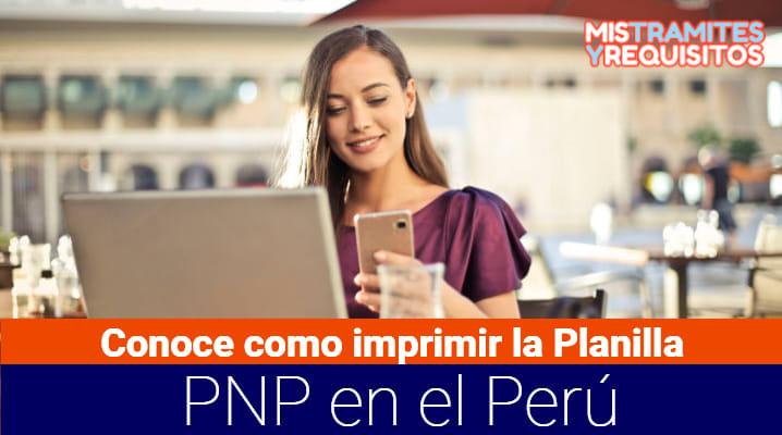 Conoce como imprimir la Planilla PNP en el Perú