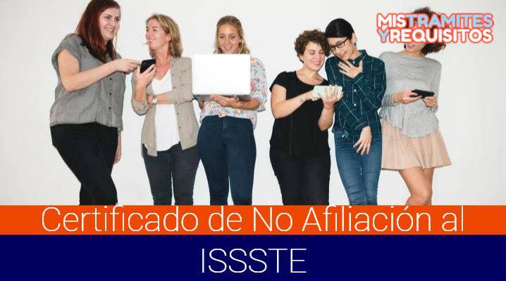 Certificado de No Afiliación al ISSSTE