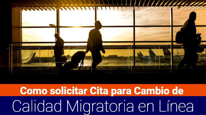 Cita para Cambio de Calidad Migratoria