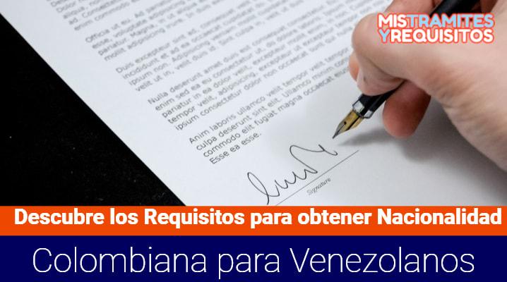 Requisitos para obtener Nacionalidad Colombiana para Venezolanos