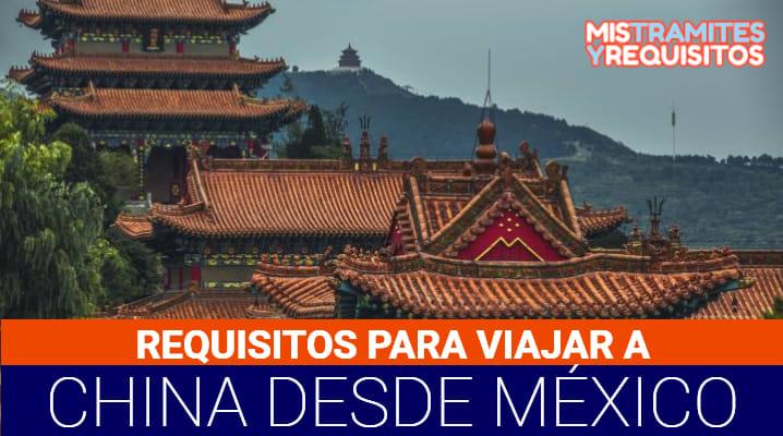 Requisitos para viajar a China desde México