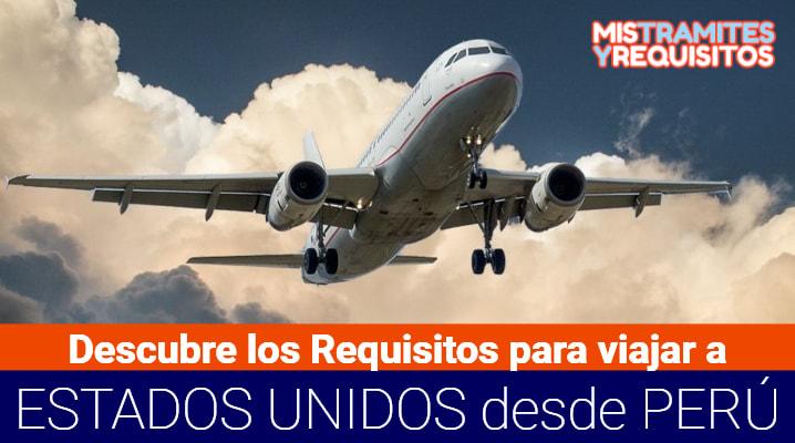 Requisitos para viajar a Estados Unidos desde Perú