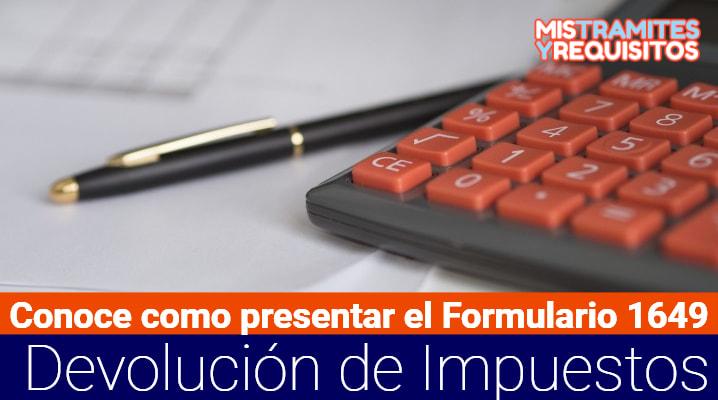 Conoce como presentar el Formulario 1649 Virtual para Devolución de Impuestos