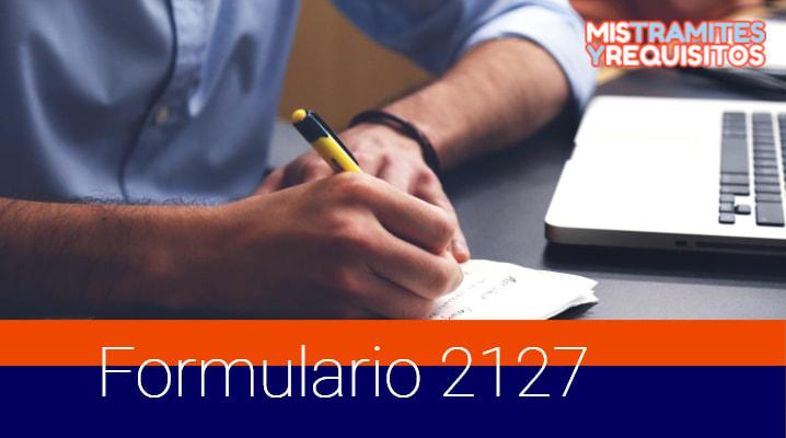 Conoce el Formulario 2127 para Solicitud de Modificación del Régimen de Actividades