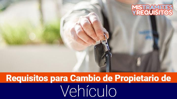 Conoce los Requisitos para Cambio de Propietario de Vehículo
