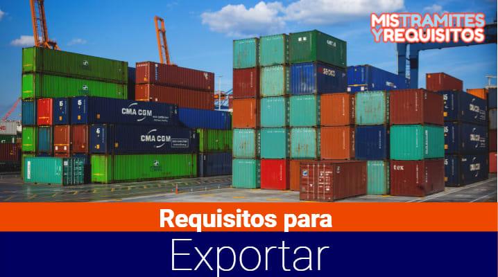 Conoce cuales son los Requisitos para Exportar en Perú