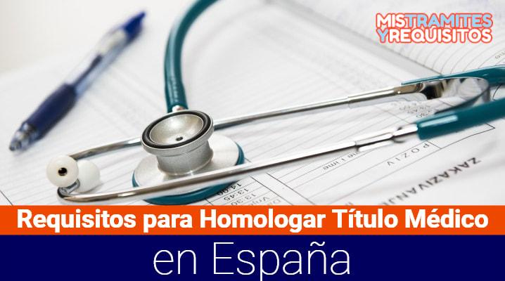 Requisitos para Homologar Título Médico en España