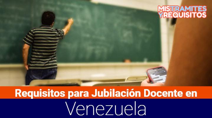 Requisitos para Jubilación Docente en Venezuela