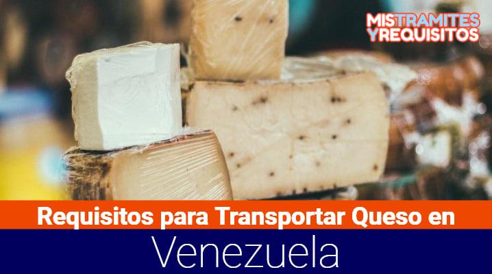 Requisitos para Transportar Queso en Venezuela