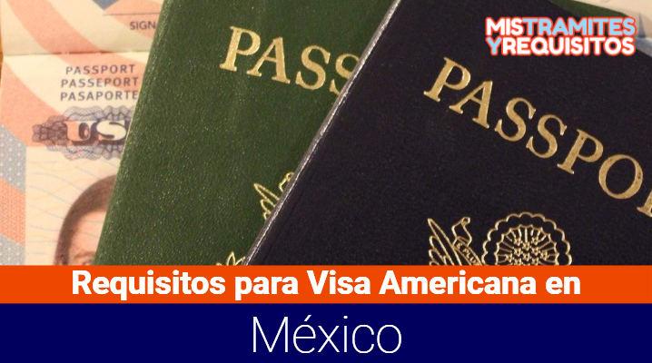 Conoce los Requisitos para Visa Americana en México