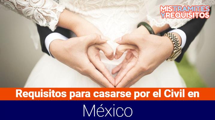 Conoce cuales son los Requisitos para casarse por el Civil en México