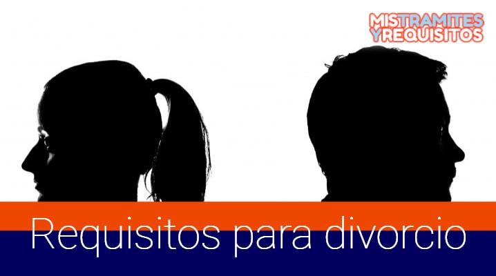 ¿Cuáles son los Requisitos para divorcio en México?