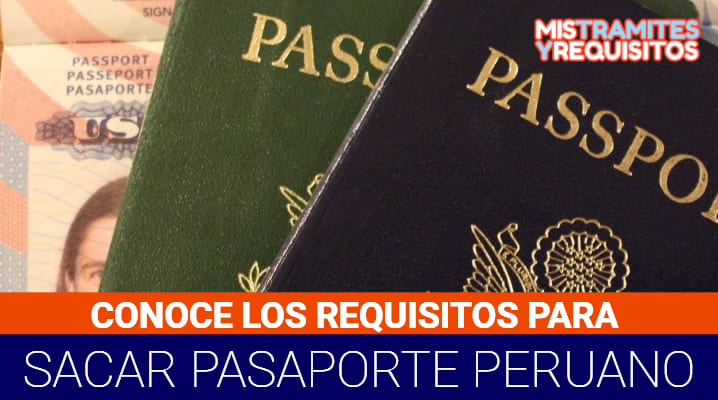Conoce los Requisitos para sacar pasaporte peruano