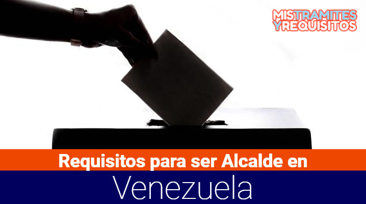 Requisitos para ser Alcalde en Venezuela