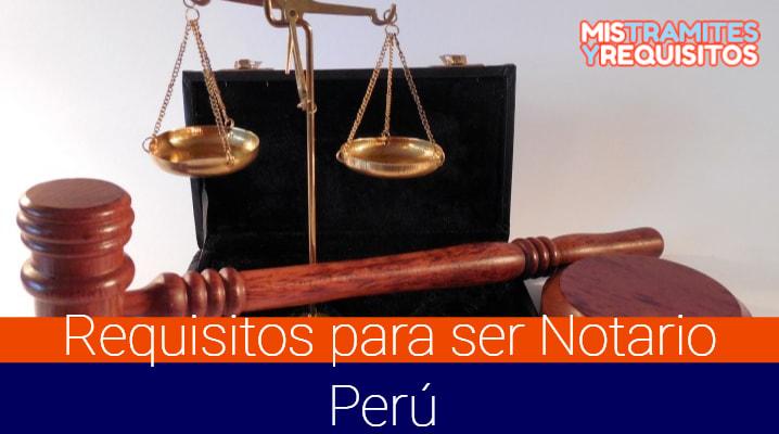 Conoce los Requisitos para ser Notario en Perú