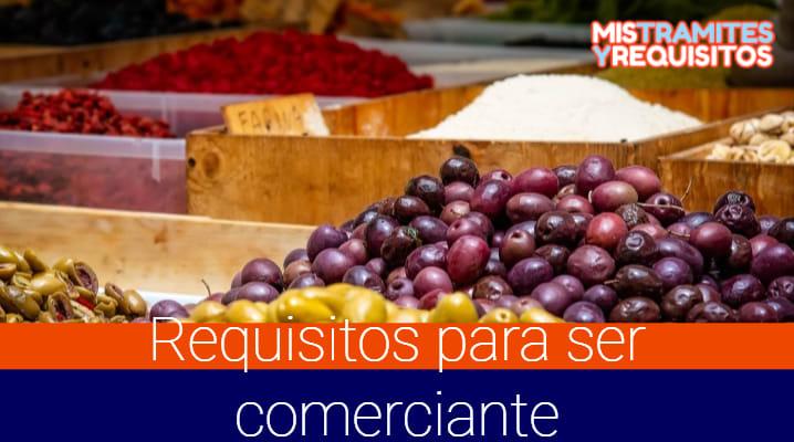 Descubre los Requisitos para ser comerciante en México