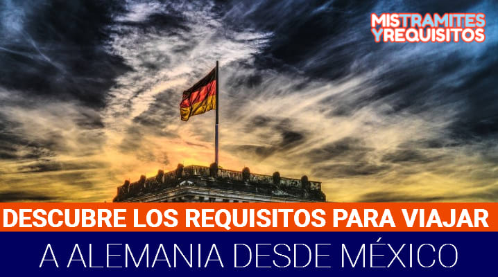 Requisitos para viajar a Alemania desde México