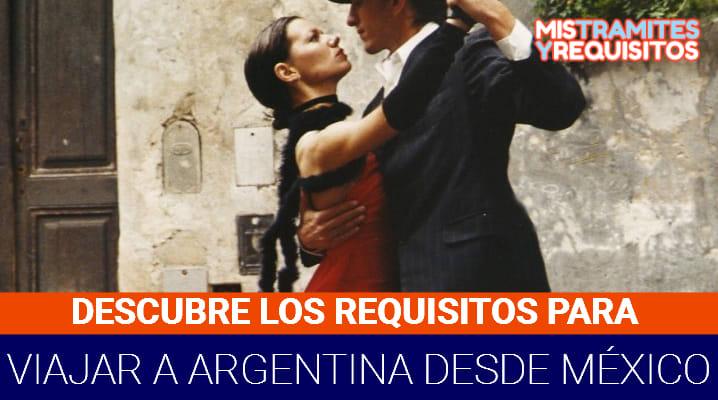 Requisitos para viajar a Argentina desde México