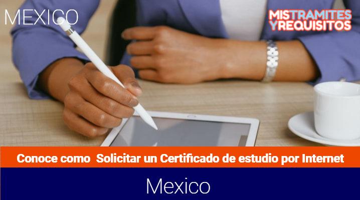 Conoce como solicitar un Certificado de estudios por internet