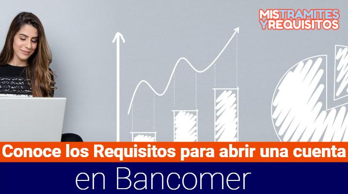 Conoce los Requisitos para abrir una cuenta en Bancomer