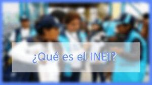 ¿Qué es el INEI?