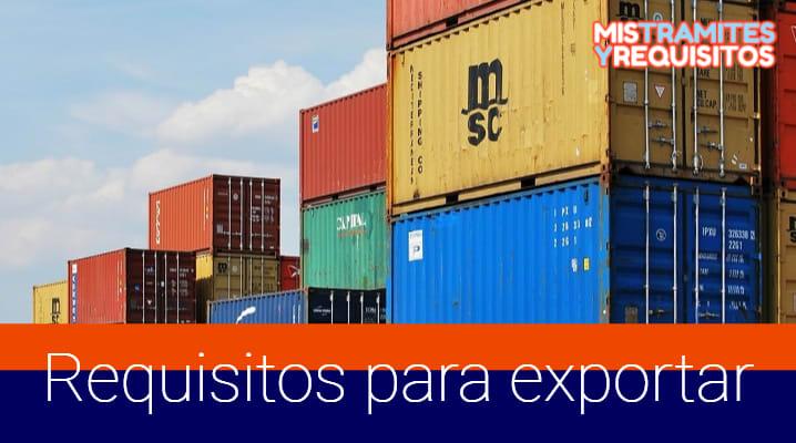 Conoce los Pasos y Requisitos para exportar en México