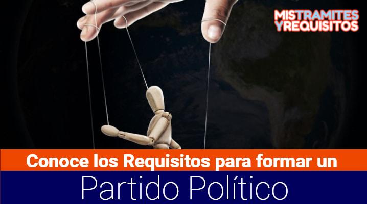 Conoce los Requisitos para formar un Partido Político