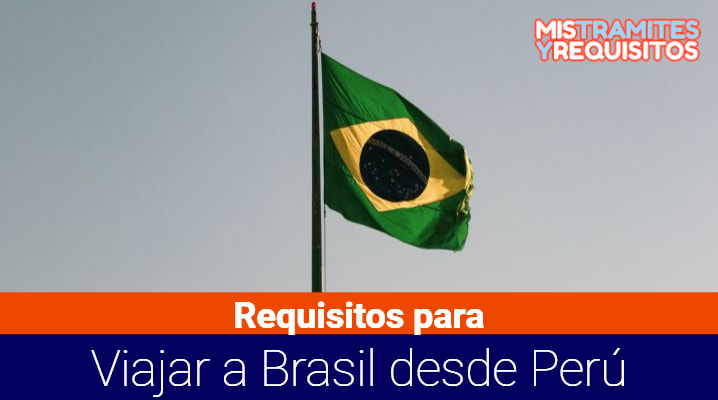 Requisitos para viajar a Brasil desde Perú