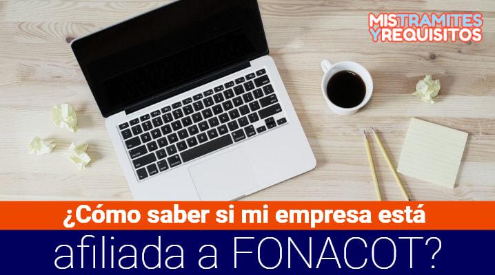 ¿Cómo saber si mi empresa está afiliada a FONACOT?