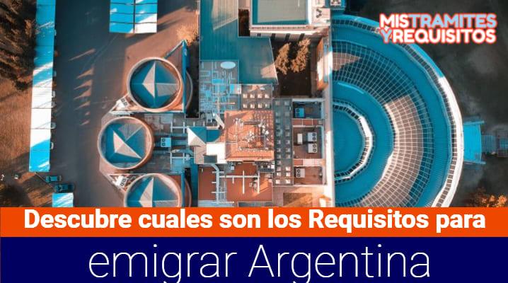 Descubre cuales son los Requisitos para emigrar Argentina