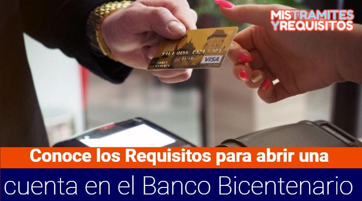 Conoce los Requisitos para abrir una cuenta en el Banco Bicentenario