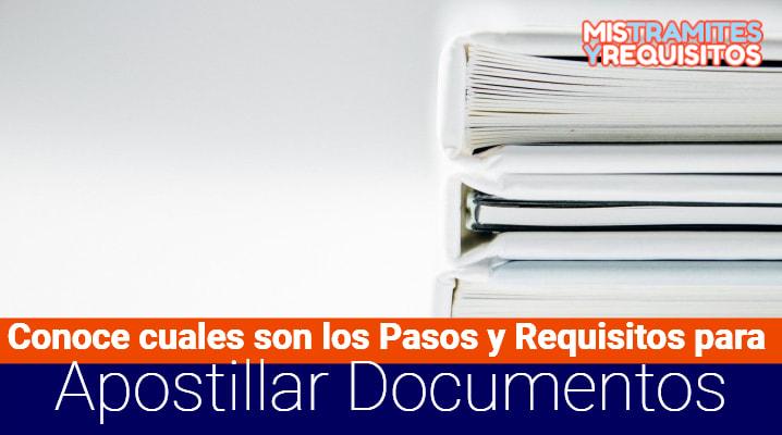 Conoce cuales son los Pasos y Requisitos para Apostillar Documentos