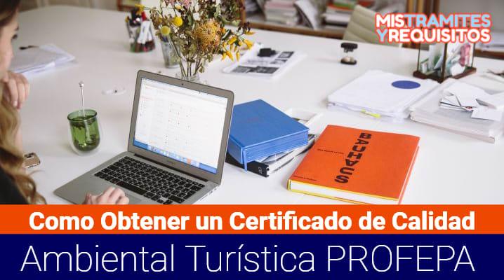 Certificado de Calidad Ambiental Turística PROFEPA