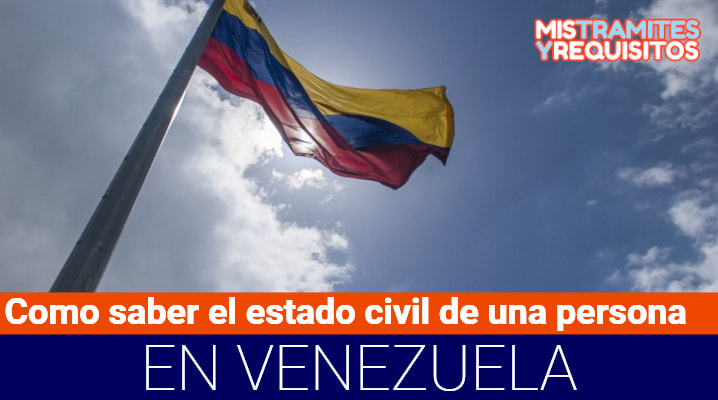 Como saber el estado civil de una persona en Venezuela